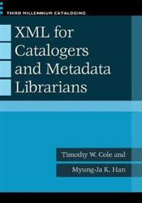 XML for Catalogers and Metadata Librarians