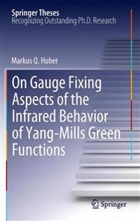 On Gauge Fixing Aspects of the Infrared Behavior of Yang-Mills Green Functions