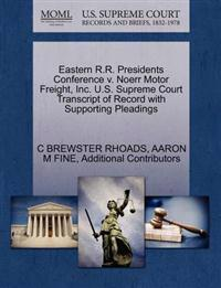 Eastern R.R. Presidents Conference V. Noerr Motor Freight, Inc. U.S. Supreme Court Transcript of Record with Supporting Pleadings