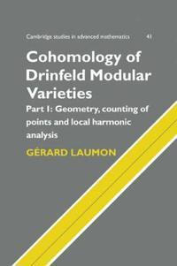 Cambridge Studies in Advanced Mathematics Cohomology of Drinfeld Modular Varieties: Series Number 41