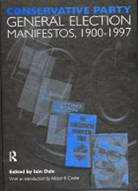 Conservative Party General Election Manifestos 1900-1997