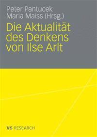 Die Aktualität Des Denkens Von Ilse Arlt