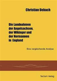 Die Landnahmen Der Angelsachen, Der Wikinger Und Der Normannen in England