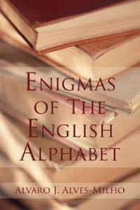 Enigmas of the English Alphabet