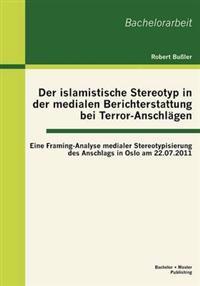 Der Islamistische Stereotyp in Der Medialen Berichterstattung Bei Terror-Anschl Gen