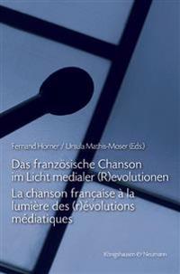 Das französische Chanson im Licht medialer (R)evolutionen. La chanson française à la lumière des (r)évolutions médiatiques