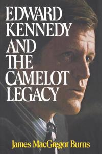Edward Kennedy and the Camelot Legacy