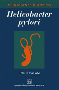 Clinicians' Guide to Helicobacter Pylori