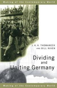 Dividing and Uniting Germany