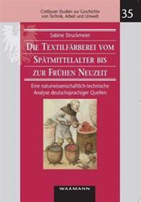 Die Textilfarberei Vom Spatmittelalter Bis Zur Fruhen Neuzeit (14.-16. Jahrhundert)
