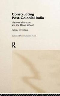 Constructing Post-Colonial India