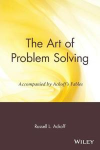 The Art of Problem Solving Accompanied by Ackoff's Fables