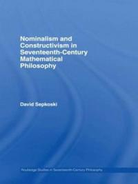 Nominalism and Constructivism in Seventeenth-Century Mathematical Philosophy
