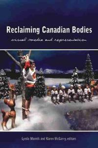 Reclaiming canadian bodies - visual media and representation
