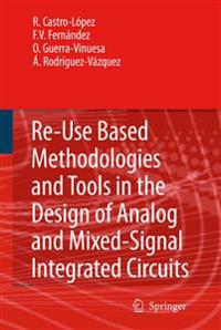 Reuse-based Methodologies and Tools in the Design of Analog and Mixed-signal Integrated Circuits