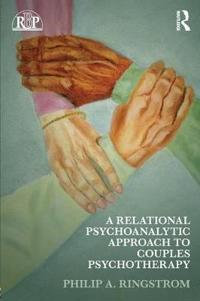 A Relational Psychoanalytic Approach to Couples Psychotherapy