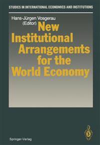 New Institutional Arrangements for the World Economy