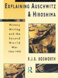 Explaining Auschwitz and Hiroshima