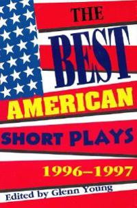 The Best American Short Plays 1996-1997