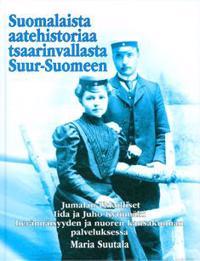 Suomalaista aatehistoriaa tsaarinvallasta Suur-Suomeen