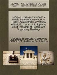 George H. Brasier, Petitioner, V. United States of America, H. V. Higley, Administrator of Veteran Affairs, Etc., et al. U.S. Supreme Court Transcript of Record with Supporting Pleadings