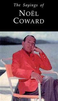 Sayings of Noel Coward