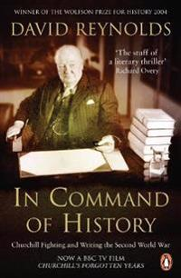 In command of history - churchill fighting and writing the second world war