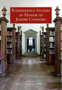 Renaissance Studies in Honor of Joseph Connors