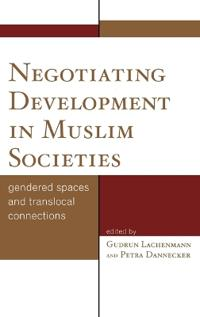 Negotiating Development in Muslim Societies