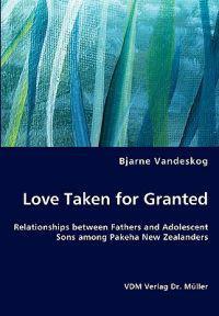 Love Taken for Granted