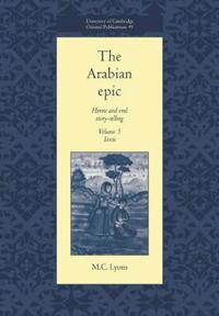 The University of Cambridge Oriental Publications The Arabian Epic: Series Number 49