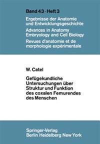 Gefugekundliche Untersuchungen Uber Struktur und Funktion des Coxalen Femurendes des Menschen