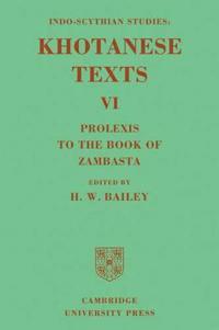 Indo-Scythian Studies: Being Khotanese Texts Volume VI