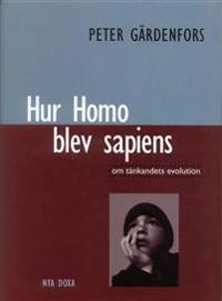 Hur Homo blev sapiens : om tänkandets evolution