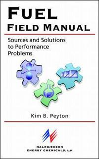 Fuel Field Manual: Sources and Solutions to Performance Problems