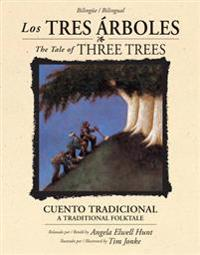 Los Tres árboles / The Tale of Three Trees (Bilingüe / Bilingual): Un Cuento Tradicional / A Folktale