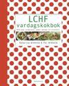 LCHF vardagskokbok : många goda vardagsrätter, soppor, matlådor och efterrätter