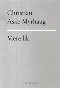 Være lik - Christian Aske Myrhaug pdf epub