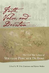Faith, Valor, and Devotion