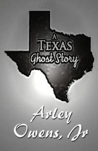 A Texas Ghost Story