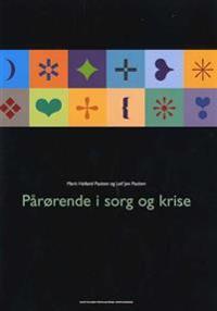 Pårørende i sorg og krise - Marit Hølland Paulsen, Leif Jon Paulsen pdf epub