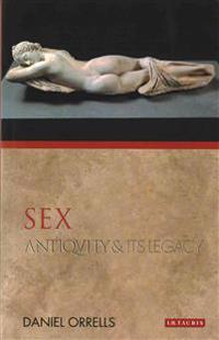 Sex - antiquity and its legacy