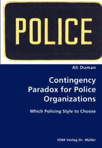 Contingency Paradox for Police Organizations- Which Policing Style to Choose