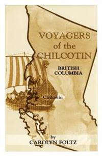 Voyagers of the Chilcotin