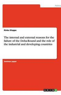 The Internal and External Reasons for the Failure of the Doha-Round and the Role of the Industrial and Developing Countries