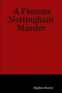 A Famous Nottingham Murder