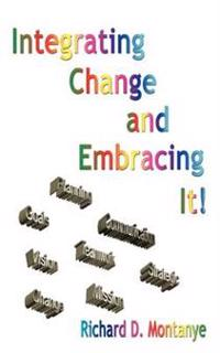 Integrating Change and Embracing It