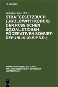 Strafgesetzbuch Ugolownyi Kodex Der Russischen Sozialistichen Föderativen Sowjet-republik R.s.f.s.r.