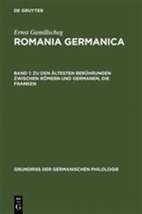 Zu Den Ältesten Berührungen Zwischen Römern Und Germanen, Die Franken