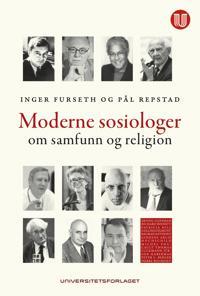 Moderne sosiologer om religion og samfunn - Pål Repstad, Inger Furseth pdf epub
